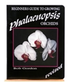 Beginners Guide to Growing Phalaenopsis by Bob Gordon